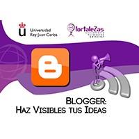Blogger, Haz Visibles tus Ideas